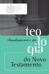 Baixar Fundamentos da teologia do Novo Testamento pdf, epub, eBook