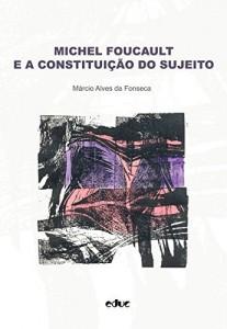 Baixar Michel Foucault e a constituição do sujeito pdf, epub, eBook