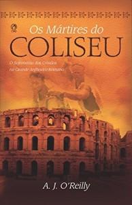 Baixar Os Mártires do Coliseu pdf, epub, eBook