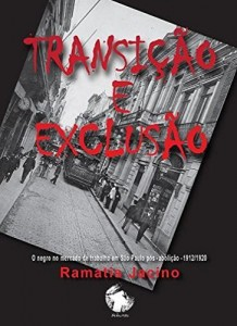 Baixar Transição e Exclusão: O negro no mercado de trabalho em São Paulo pós-abolição – 1912/1920 pdf, epub, ebook