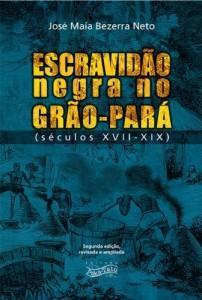 Baixar Escravidão Negra no Grão-Pará: Séculos XVII – XIX pdf, epub, eBook