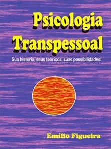 Baixar Psicologia Tanspessoal: Sua história, seus teoricos, suas possibilidades! pdf, epub, eBook