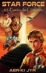 Baixar Star Force: Fusão de Combate (SF45) pdf, epub, eBook