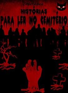 Baixar Histórias para Ler no Cemitério (Coletânea Histórias para Ler no Cemitério Livro 1) pdf, epub, eBook