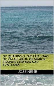 Baixar De Quando o Capitão João de Calais Arou os Mares Bravios com sua Nau Suntuosa pdf, epub, eBook