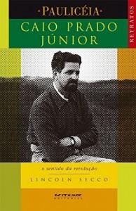 Baixar Caio Prado Júnior: O sentido da revolução (Coleção Pauliceia) pdf, epub, eBook