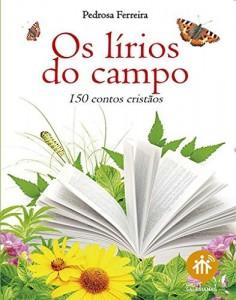 Baixar Os lírios do campo.: 150 contos cristãos pdf, epub, eBook