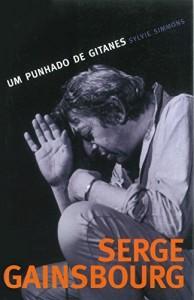 Baixar Serge Gainsbourg: Um Punhado de Gitanes pdf, epub, eBook