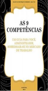 Baixar As 9 Competências: um guia para você administrador se sobressair no mercado de trabalho pdf, epub, eBook