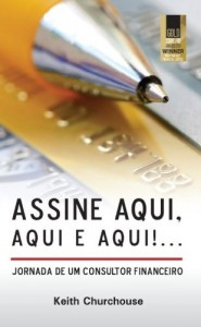 Baixar Assine aqui, aqui e aqui!… Jornada de um Consultor Financeiro pdf, epub, eBook