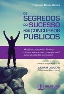 Baixar Os Segredos do Sucesso nos Concursos Públicos: 1 pdf, epub, ebook