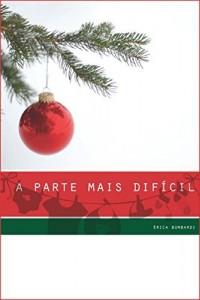 Baixar a parte mais difícil: – um conto de Natal para adultos – pdf, epub, eBook