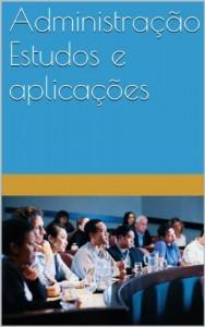 Baixar Administração Estudos e aplicações pdf, epub, eBook