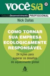 Baixar Como tornar sua empresa ecologicamente responsável: 24 lições para superar os desafios do aquecimento global (Você S/A Livro 15) pdf, epub, ebook
