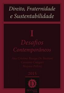 Baixar Desafios Contemporâneos (Direito, Fraternidade e Sustentabilidade Livro 1) pdf, epub, eBook