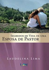 Baixar Segredos de vida de uma esposa de pastor pdf, epub, ebook