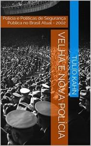Baixar Velha e Nova Polícia: Polícia e Políticas de Segurança Pública no Brasil Atual – 2002 pdf, epub, ebook