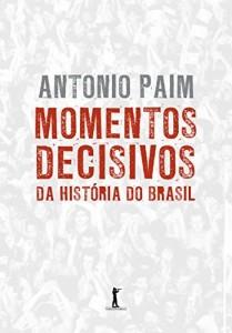Baixar Momentos Decisivos da História do Brasil pdf, epub, eBook