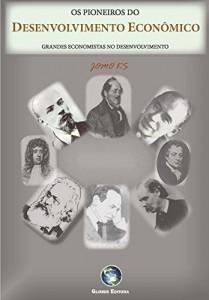 Baixar OS PIONEIROS DO  DESENVOLVIMENTO: GRANDES ECONOMISTAS SOBRE O DESENVOLVIMENTO pdf, epub, eBook