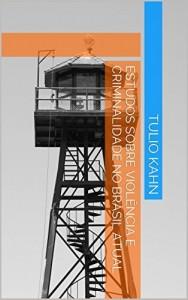 Baixar Estudos sobre Violência e Criminalidade no Brasil Atual pdf, epub, ebook