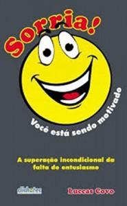 Baixar Sorria! você está sendo motivado: A superação ioncondicional da fala de entusiasmo pdf, epub, ebook