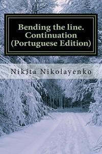 Baixar Bending the line. Continuation (Portuguese Edition) pdf, epub, ebook