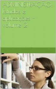 Baixar ADMINISTRAÇÃO: Estudos e aplicações – volume 2 pdf, epub, eBook