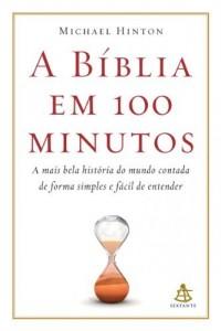 Baixar A Bíblia em 100 minutos: A mais bela história do mundo contada de forma simples e fácil de entender pdf, epub, ebook