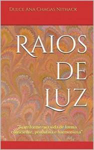 """Baixar Raios  de  Luz: """"Transforme sua vida de forma consciente, produtiva e harmoniosa"""" (Therapos Livro 1) pdf, epub, eBook"""