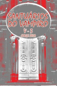 Baixar Santuários do Vampiro (Volume III Livro 3) pdf, epub, eBook