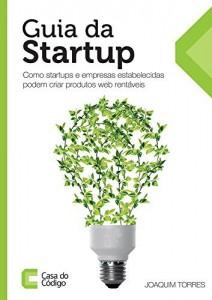 Baixar Guia da Startup: Como startups e empresas estabelecidas podem criar produtos web rentáveis pdf, epub, ebook