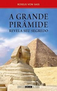 Baixar A Grande Pirâmide Revela seu Segredo pdf, epub, eBook