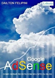 Baixar Google adsense: Como gerar receita com seu site ou blog (Ecommerce Melhores Práticas) pdf, epub, eBook