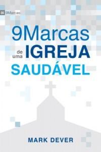 Baixar Nove Marcas de uma Igreja Saudável (9 Marcas) pdf, epub, ebook