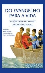 Baixar Do EVANGELHO para a VIDA (Versão em Português de Portugal) (Colecção: É sempre possível viver cada instante em Felicidade: ter Vida!) pdf, epub, eBook