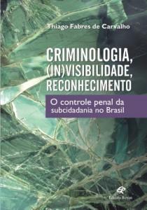 Baixar Criminologia, (In)visibilidade, reconhecimento pdf, epub, eBook