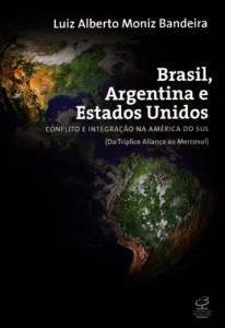 Baixar Brasil, Argentina e Estados Unidos: Conflito e integração na América do Sul (da Tríplice Aliança ao Mercosul) pdf, epub, eBook