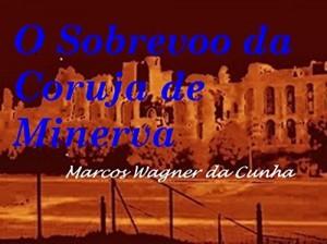Baixar O Sobrevoo da Coruja de Minerva pdf, epub, ebook