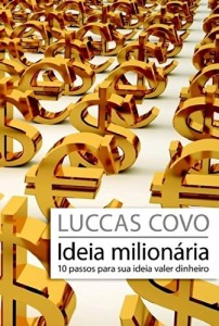 Baixar Ideia Milionária: 10 passos para sua ideia valer dinheiro pdf, epub, eBook