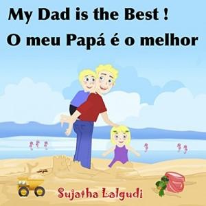 Baixar Livros para crianças: My Dad is the Best. O meu Papá é o melhor: Bilingual Portuguese, kids Portuguese book,Portuguese kids book (Bilingual Edition),Children's … Books for Children: para crianças Livro 7) pdf, epub, eBook