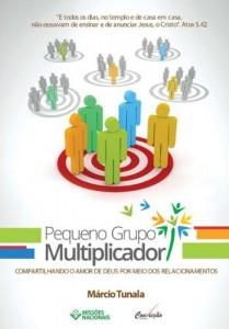 Baixar Pequeno Grupo Multiplicador: Compartilhando o amor de Deus por meio dos relacionamentos pdf, epub, eBook