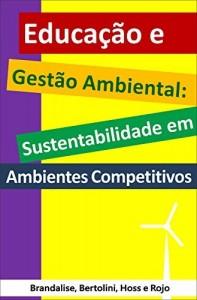 Baixar Educação e gestão ambiental: sustentabilidade em ambientes competitivos pdf, epub, eBook