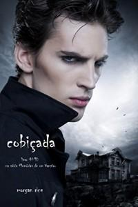 Baixar Cobiçada (Livro #10 De Memórias De Um Vampiro) pdf, epub, eBook