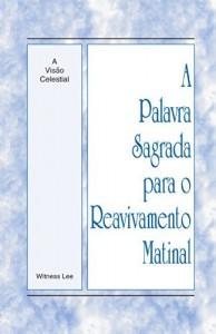 Baixar A Palavra Sagrada para o Reavivamento Matinal – A Visão Celestial pdf, epub, eBook