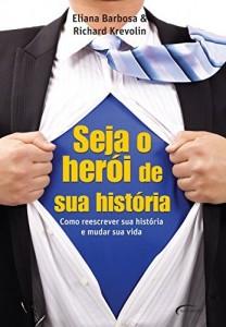 Baixar Seja o Herói da Sua História pdf, epub, eBook