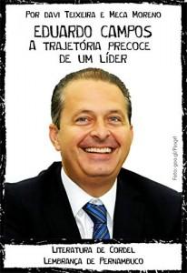 Baixar EDUARDO CAMPOS – A TRAJETÓRIA PRECOCE DE UM LÍDER pdf, epub, eBook