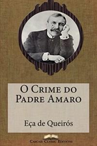 Baixar O Crime do Padre Amaro (Com biografia do autor e índice activo) (Grandes Clássicos Luso-Brasileiros Livro 4) pdf, epub, eBook