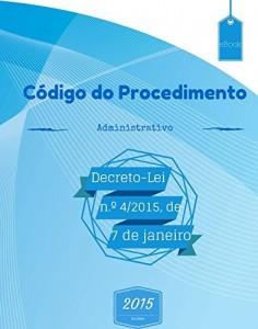 Baixar Código do Procedimento Administrativo (2015): Decreto-Lei n.º 4/2015, de 7 de janeiro pdf, epub, eBook