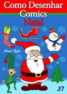 Baixar Como Desenhar Comics: Natal (Livros Infantis Livro 37) pdf, epub, eBook