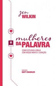 Baixar Mulheres da Palavra: Como Estudar a Bíblia com nossa Mente e Coração pdf, epub, ebook